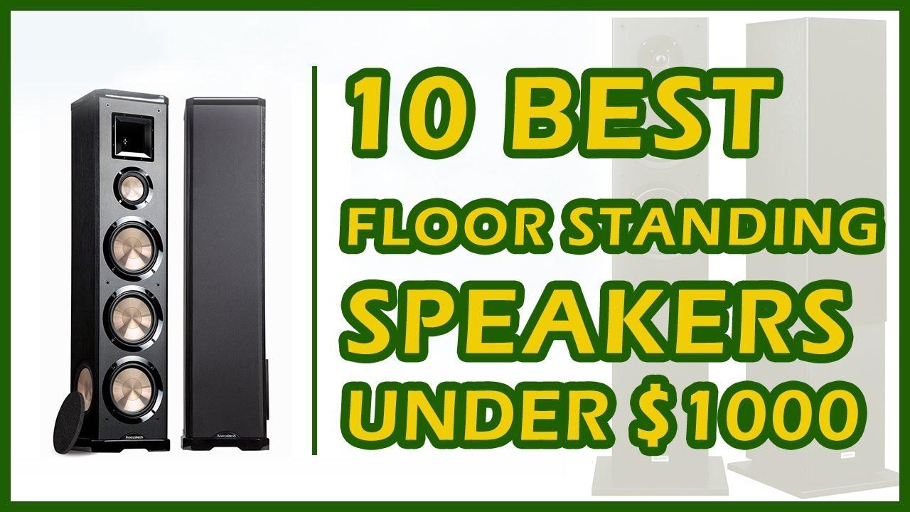 10 Best Floor Standing Speakers Under 1000 Reviews 2018