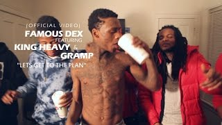 Famous Dex Ft. King Heavy & Gramp - Let's Get To The Plan