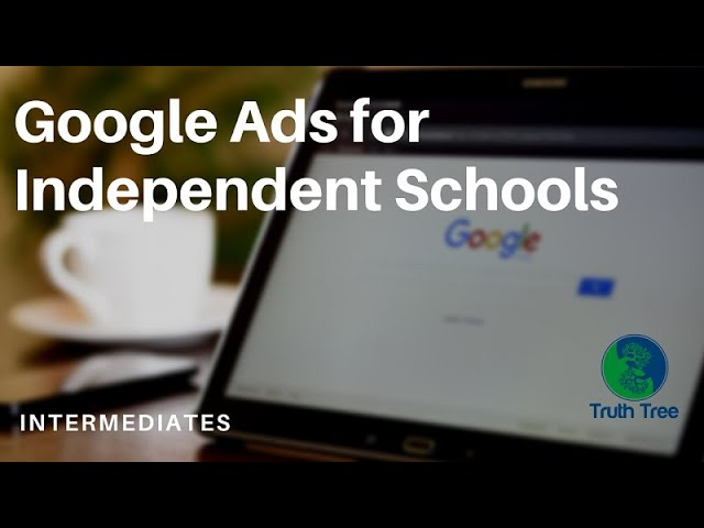 Google Ads for Private Schools (Intermediate-level)