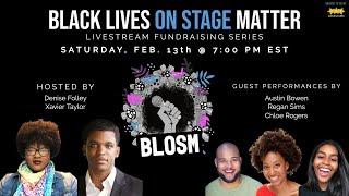 BLOSM - Black Lives On Stage Matter: Livestream Fundraising Series
