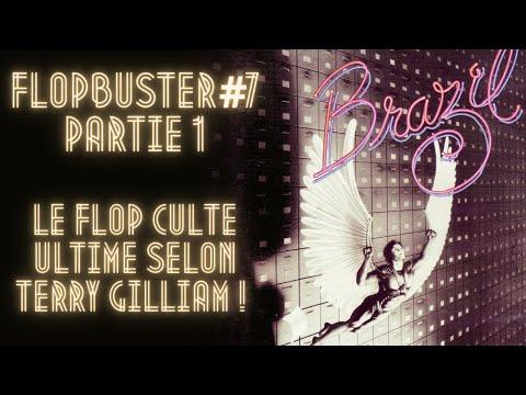 FLOPBUSTER #7 - BRAZIL : LE FLOP CULTE SELON TERRY GILLIAM (PARTIE 1/2)
