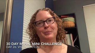 30 Day Music Mini Challenge - Day 26