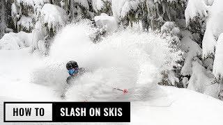 How To Slash On Skis