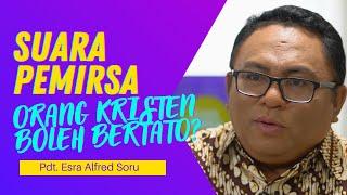 Q & A PDT. ESRA ALFRED SORU : ORANG KRISTEN BOLEH BERTATO?