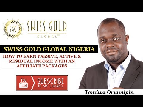 Swiss Gold Global Nigeria | How To Earn Passive, Active &  Residual Income With An Affiliate