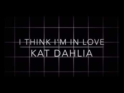 I Think I'm In Love - Kat Dahlia (Sped up) (Clean Version)