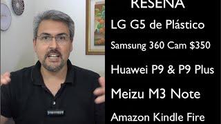 ReseñaLG G5 de PLÁSTICO, Huawei P9, P9 Plus, Meizu M3 Note, Samsung 360 Cam