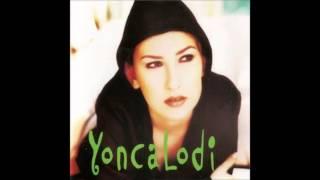 Yonca Lodi - Aşk Layık Olanda Kalmalı (1999) Resimi