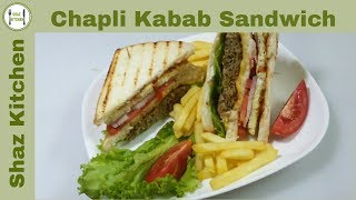 Chapli Kabab Sandwich Recipe|Quick And Easy Recipe|Kids Lunch Box Recipe By Shaz Kitchen