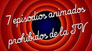 7 episodios animados prohibidos en ...
