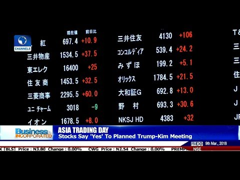 Asia Stocks Say 'Yes' To Planned Trump-Kim Meeting |Business Incorporated|