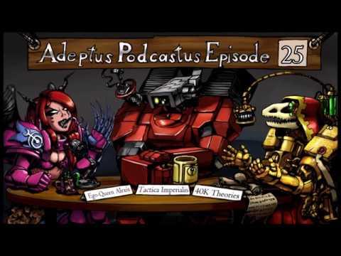 Adeptus Podcastus - A Warhammer 40,000 Podcast - Episode 25