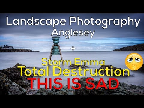 Landscape Photography Anglesey and Storm Emma Aftermath. Mixed emotions creating this video.
