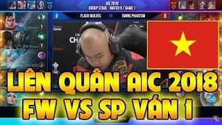 Liên Quân AIC 2018:  Flash Wolves (FW) vs Swing Phantom (SP) Ván 1