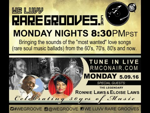 We Luvv Rare Grooves 5 9 16 Guest Eloise,  Debra, and Ronnie Laws