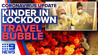 Coronavirus: Kindergarten in lockdown, Travel bubble talk | 9 News Australia