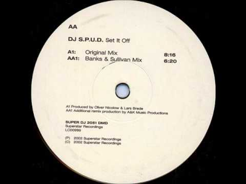 DJ S.P.U.D. - Set It Off (Banks & Sullivan Mix) (2002)