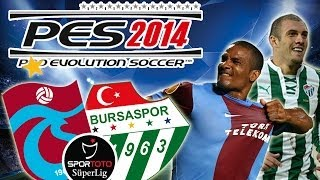 PES 2014 Trabzonspor vs Bursaspor | Spor Toto Süper Lig PS3 Patch / Option File