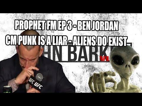 PROPHET FM EP 3 - BEN JORDAN - CM Punk is a Liar, Aliens and More