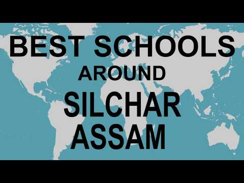 Best Schools Around Silchar, Assam    CBSE, Govt, Private, International   Edu Vision