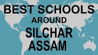 Best Schools around Silchar, Assam    CBSE, Govt, Private, International | Edu Vision