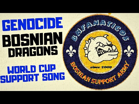 Genocide - Bosnian Dragons [World Cup Song]
