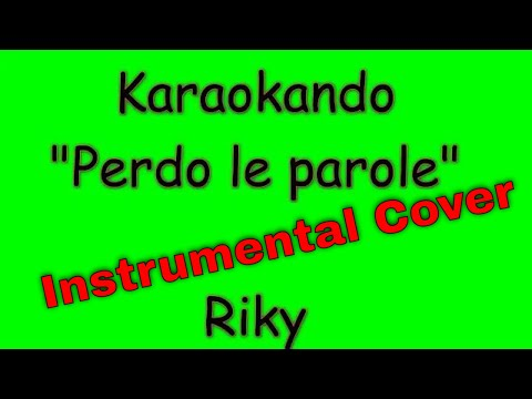 Karaoke Italiano - Perdo le Parole - Riky Testo