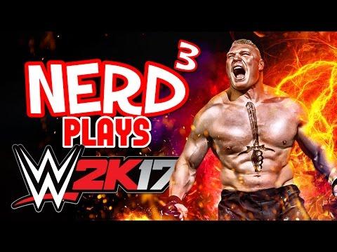 Nerd³ Plays... WWE 2K17 - The Phenomenal One