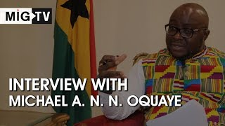 Interview with Michael A. N. N. Oquaye