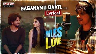 #MilesOfLove-Gaganamu Daati Lyrical | Yasaswi kondepudi | Abhinav Medishetti | NandhaN | RR  Dhruvan