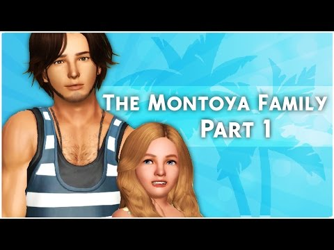 Let's Play the Sims 3: Montoya Family (Part 1) A New Adventure!
