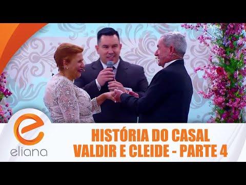 História do casal Valdir e Cleide - Parte 4 | Programa Eliana (29/07/18)