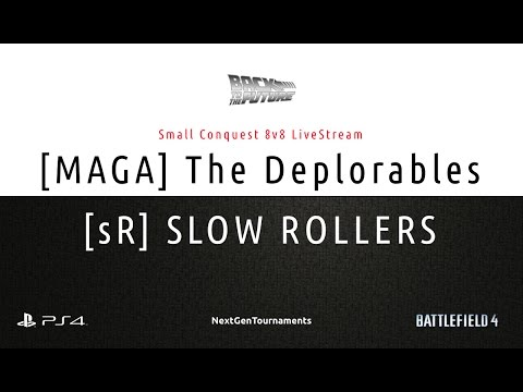 "[MAGA] The Deplorables vs [sR] SLOW ROLLERS / NGT Cup ""Back to the Future"" / Battlefield 4"
