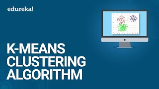 K-Means Clustering Algorithm - Cluster Analysis   Machine Learning Algorithm   Data Science  Edureka
