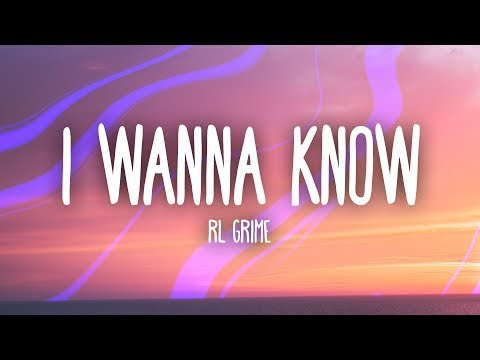 RL Grime, Daya - I Wanna Know (Lyrics)