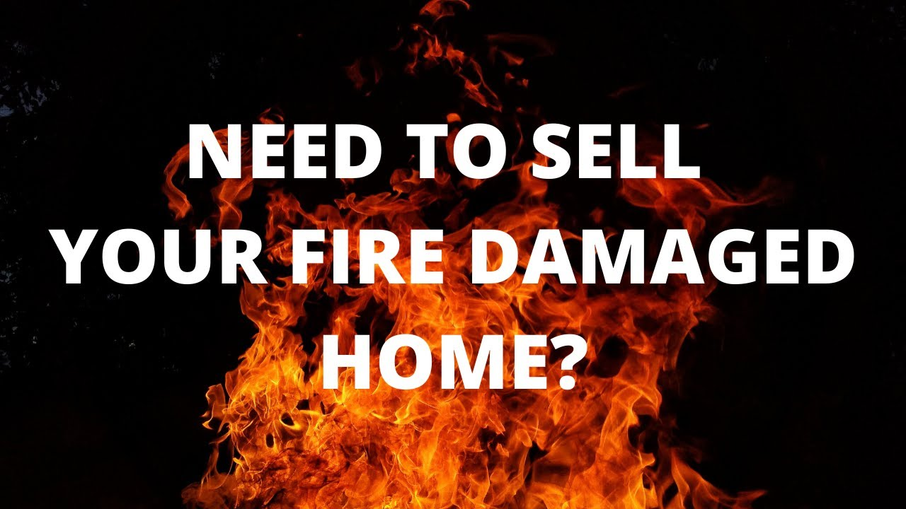 We Buy Houses With Fire Damage