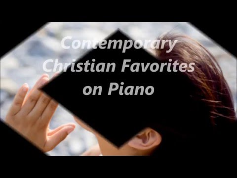 Contemporary Christian Favorites on Piano