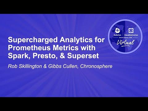 Supercharged Analytics for Prometheus Metrics with Spark, Presto... - Rob Skillington & Gibbs Cullen