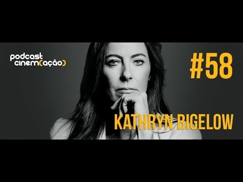 Podcast Cinem(ação) #58: Kathryn Bigelow