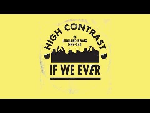 High Contrast - If We Ever (Unglued Remix)
