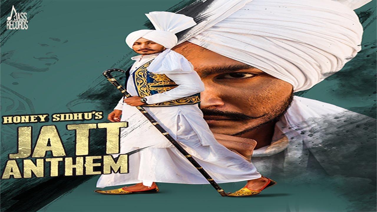 Jatt Anthem | (Full HD) | Honey Sidhu | New Punjabi Songs 2018 | Latest  Punjabi Songs 2018