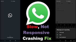 Whatsapp Slow, not responsive or crashing Fix Any Samsung
