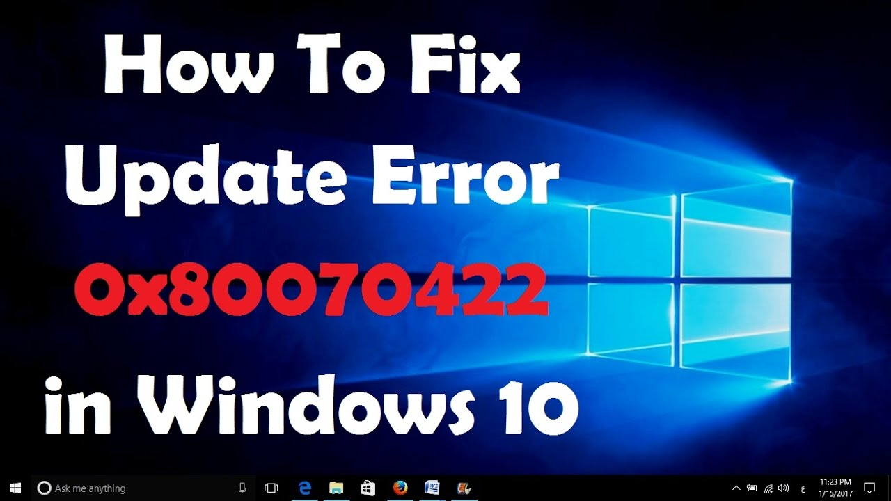 How To Fix Update Error 0x80070422 in Windows 10 - [Solved ...