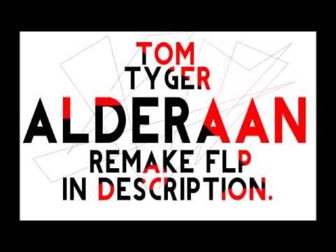 Tom Tyger - Alderaan FL Studio Project...