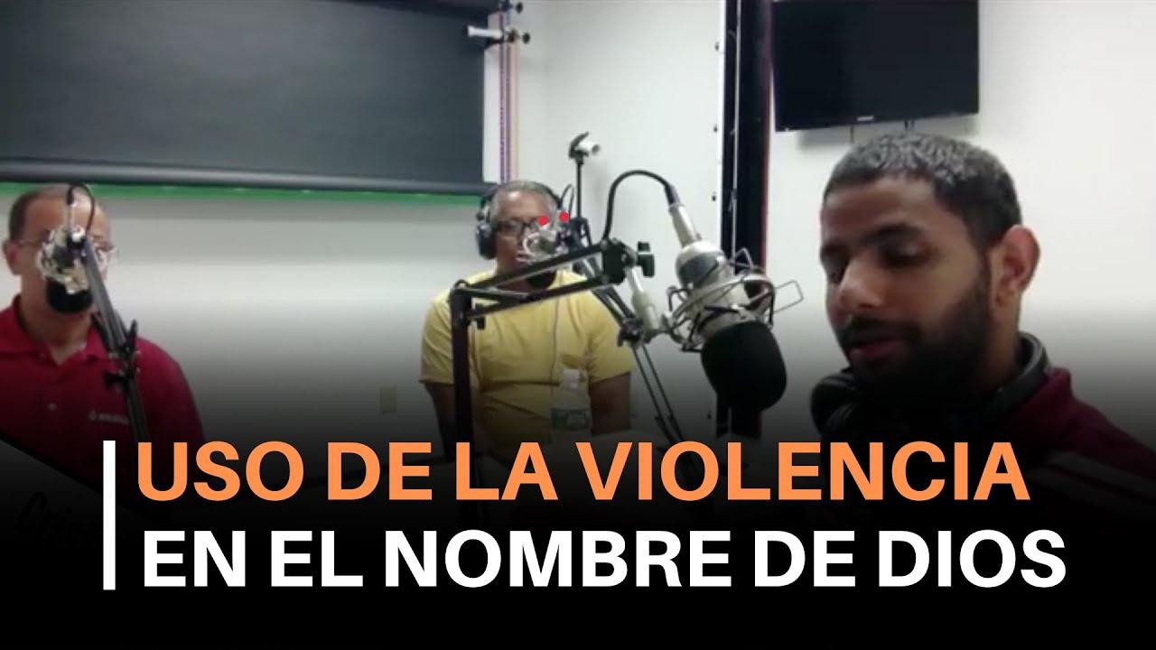 Uso De La Violencia En El Nombre De Dios - Cristo Power Radio (10/22/2017)