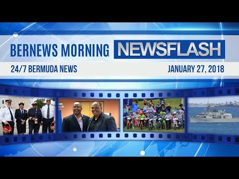 Bernews Newsflash For Saturday, January 27, 2018
