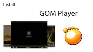 How to Install  GOM Player | Cara Instal  GOM Player - Download