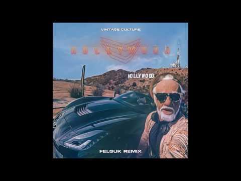 Vintage Culture - Hollywood (Felguk Remix)
