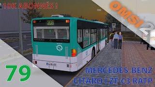[OMSI 2] Episode n°79 : 10k abonnés !   Mercedes-Benz Citaro I ZF €3 RATP