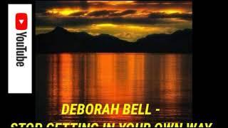 DEBORAH BELL - STOP GETTING IN YOUR OWN WAY (VRS.DJ CLAUDIO NEGÃO)